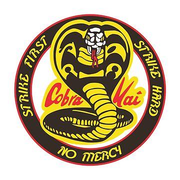 Cobra kai Karate Kid - Strike First - Strike Hard - No Mercy by landobry