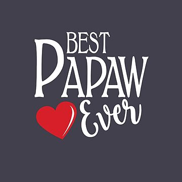 Best Papaw Ever Heart Design by calikays