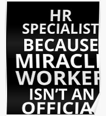 223a6c710c HR specialist because miracle worker isn't an official job title Poster