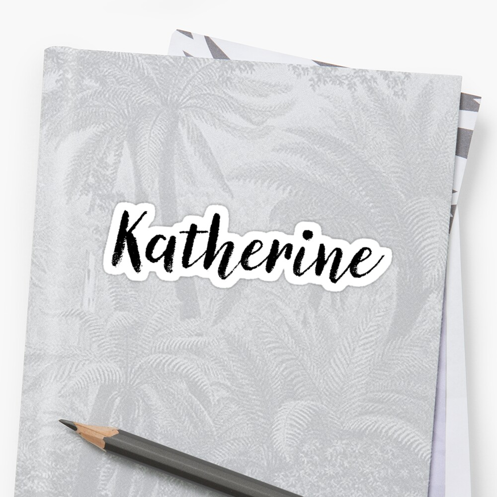 Katherine - Name Stickers Tees Birthday by klonetx