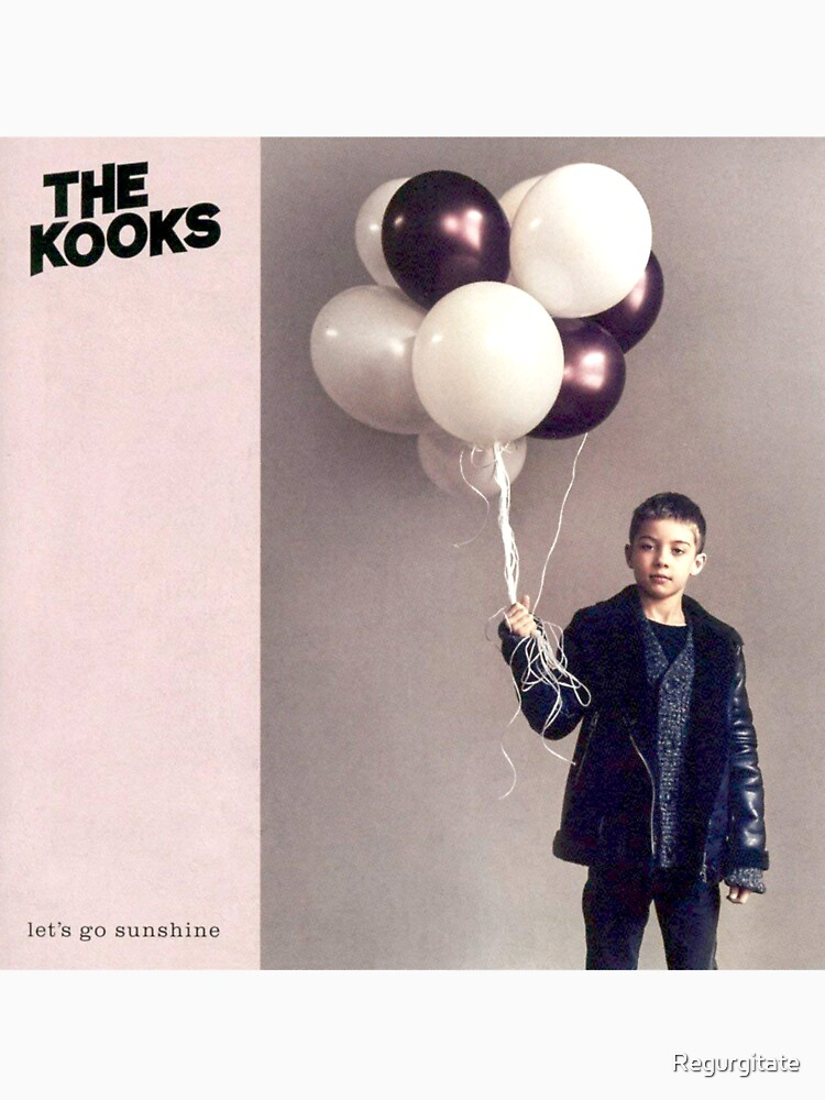 The Kooks Let's Go Sunshine by Regurgitate