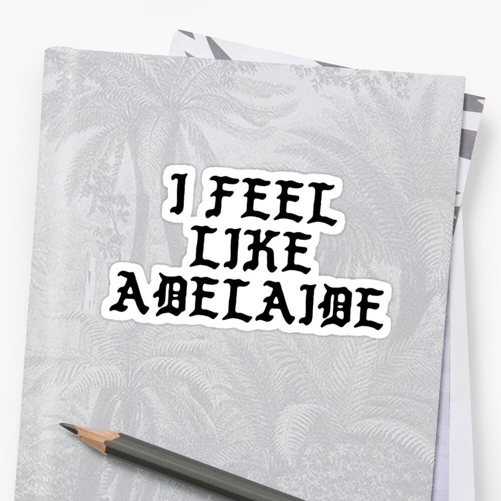 I Feel Like Adelaide - Funny PABLO Parody Name Sticker by audesna