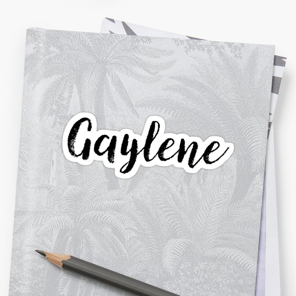 Gaylene - Cute Names For Girls Stickers & Shirts by soapnlardvx