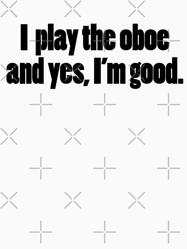 Yes, I'm good: oboe by wordznart