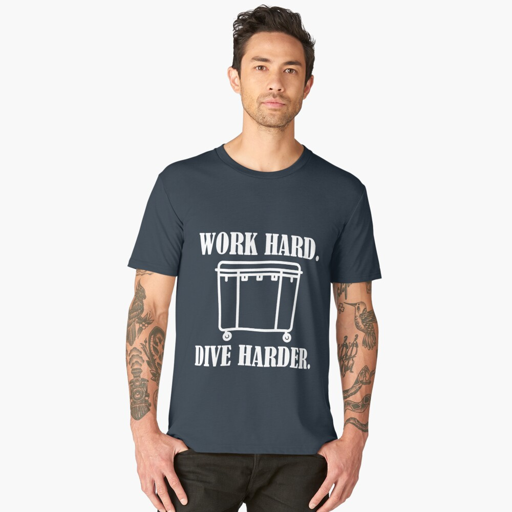 Work Hard - Dive Harder Men's Premium T-Shirt Front