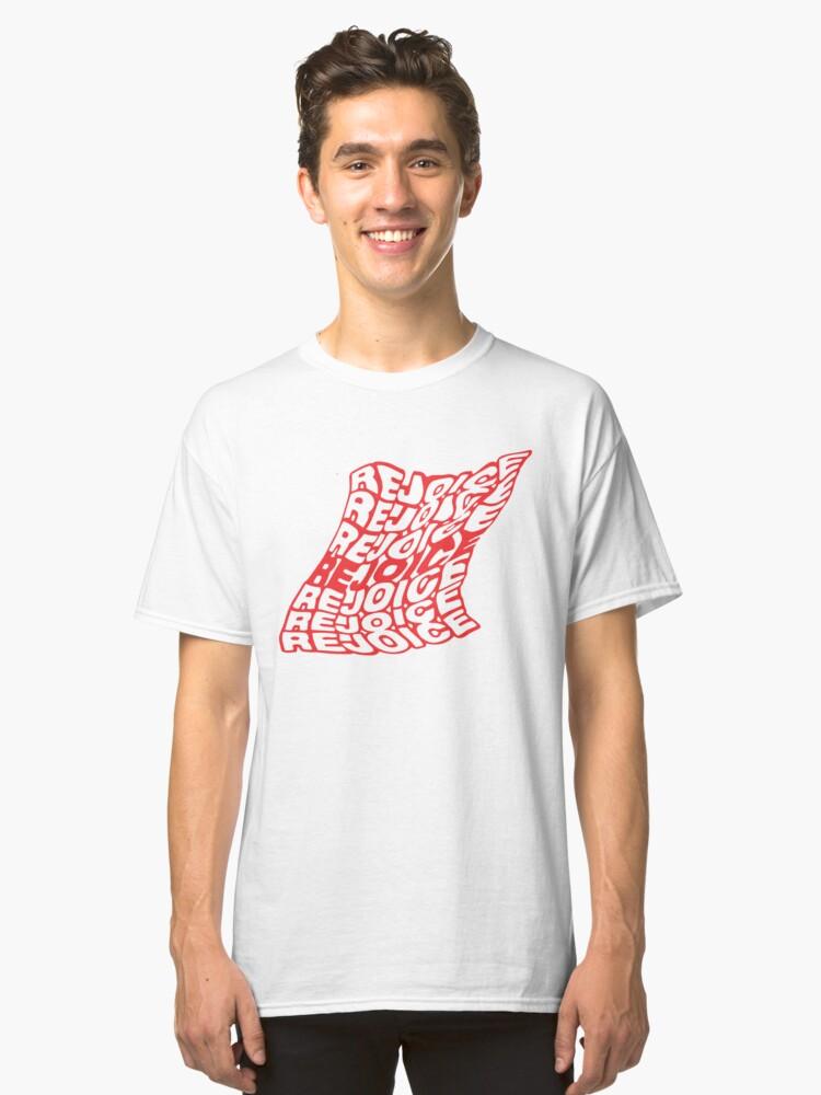 Rejoice  Classic T-Shirt Front