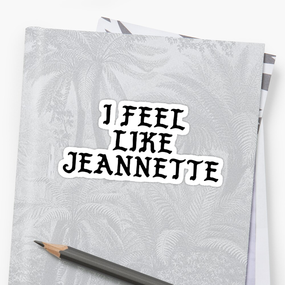 I Feel Like Jeannette - Cool Pablo Hipster Name Sticker Sticker Front