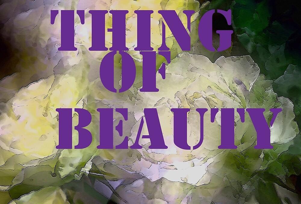 Thing of Beauty by secretgardener
