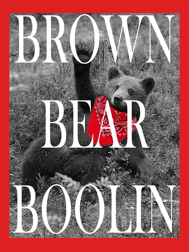 Brown Bear Boolin by Boolinbuzzard