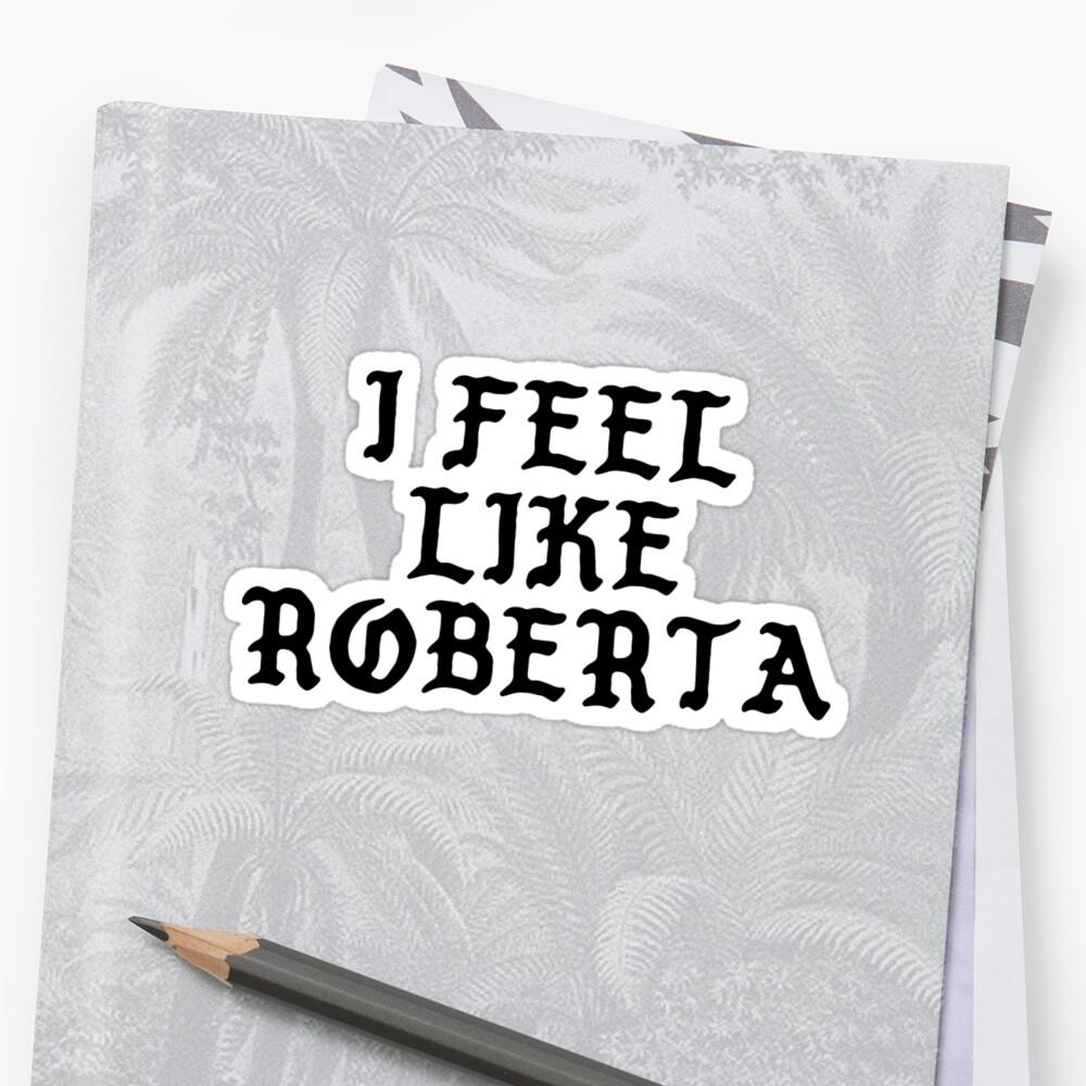 I Feel Like Roberta - Funny PABLO Parody Name Sticker by audesna