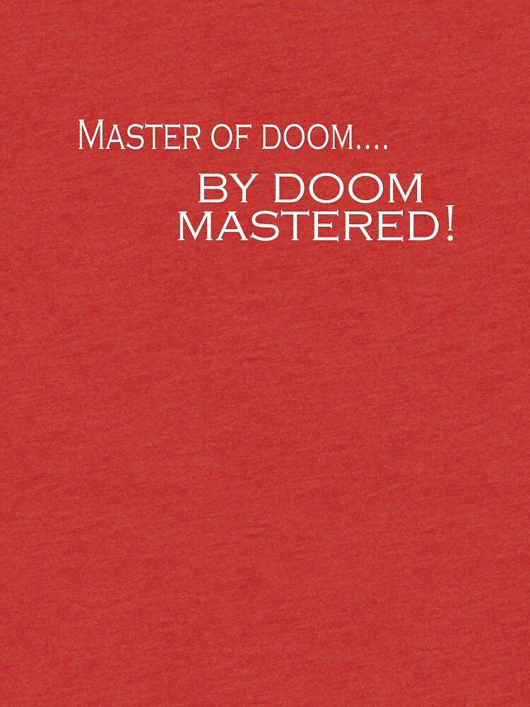 Master of doom...by doom mastered! by arthurs-stuff