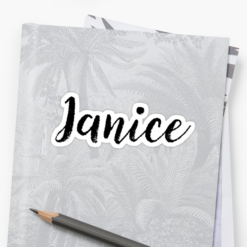 Janice - Girl Names For Wives Daughters Stickers Tees by klonetx