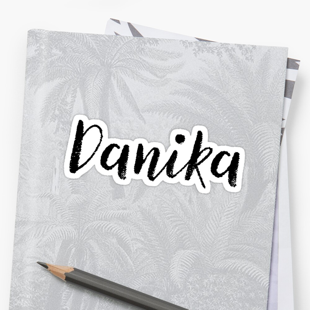Danika - Cute Names For Girls Stickers & Shirts by soapnlardvx