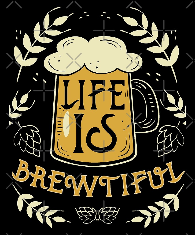 Vintage Life Is Brewtiful Beer Lover Gift  by Meow Studio