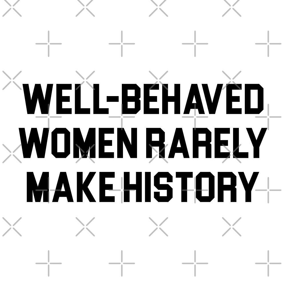 Well-Behaved Women by DJBALOGH