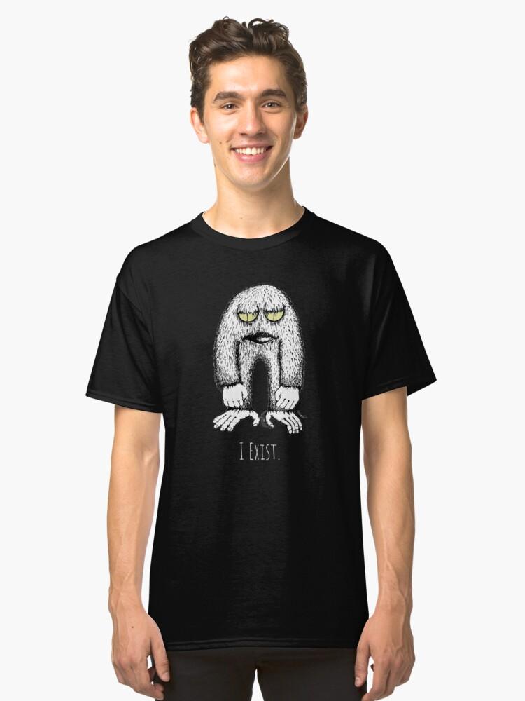 I exist. Classic T-Shirt Front