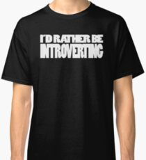 Introverting Classic T-Shirt
