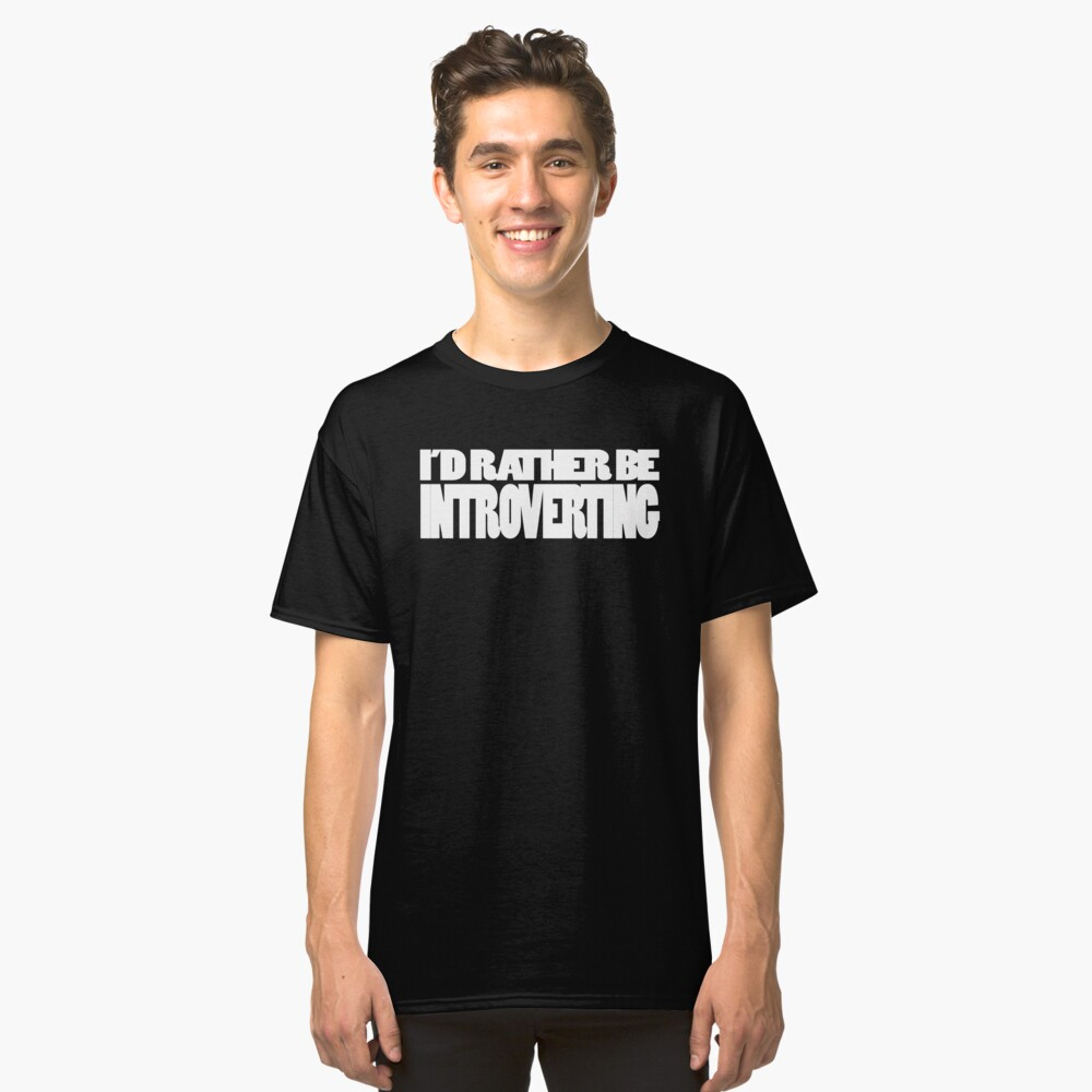Introverting Classic T-Shirt Front