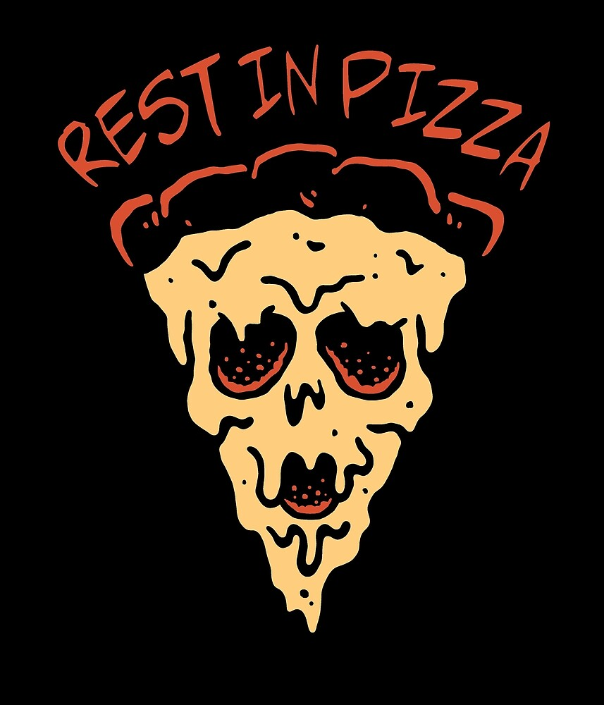 Rest In Pizza by RetroGear