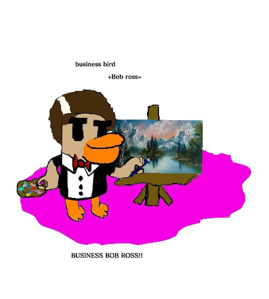 businessBobRoss by businessbird08