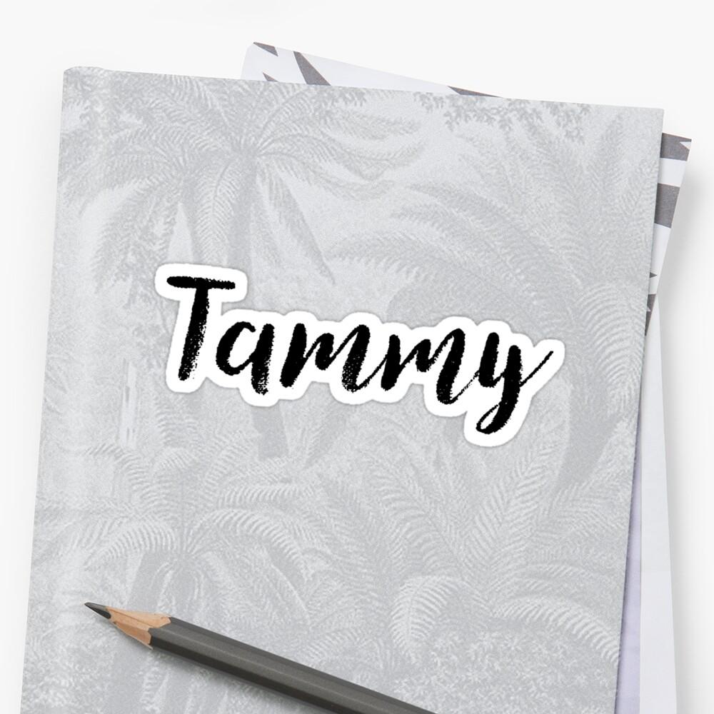 Tammy - Name Stickers Tees Birthday by klonetx