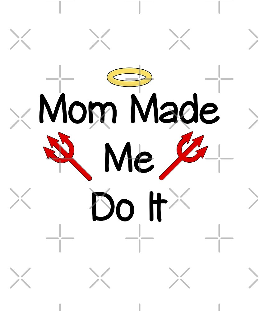 Mom Made Me Do It Angel-Devil Light-Color by TinyStarAmerica