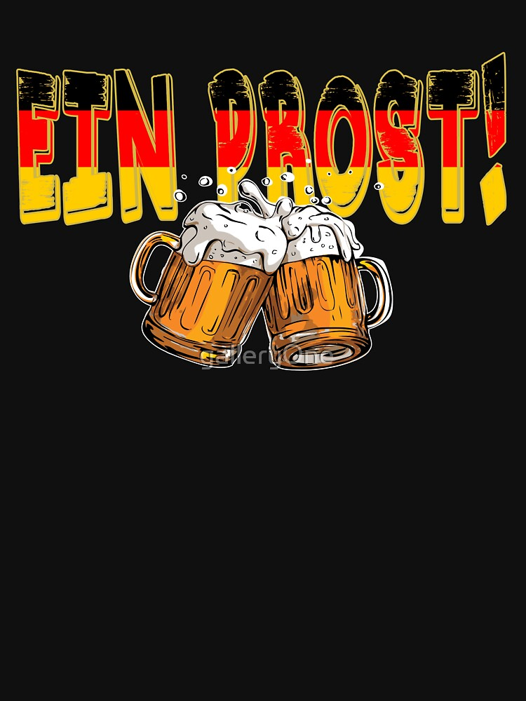 Ein Prost Cheers Oktoberfest Cool German Beer Festival Design For Beer Lovers And Beer Drinkers by galleryOne