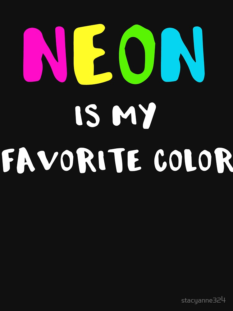 Neon is My Favorite Color by stacyanne324