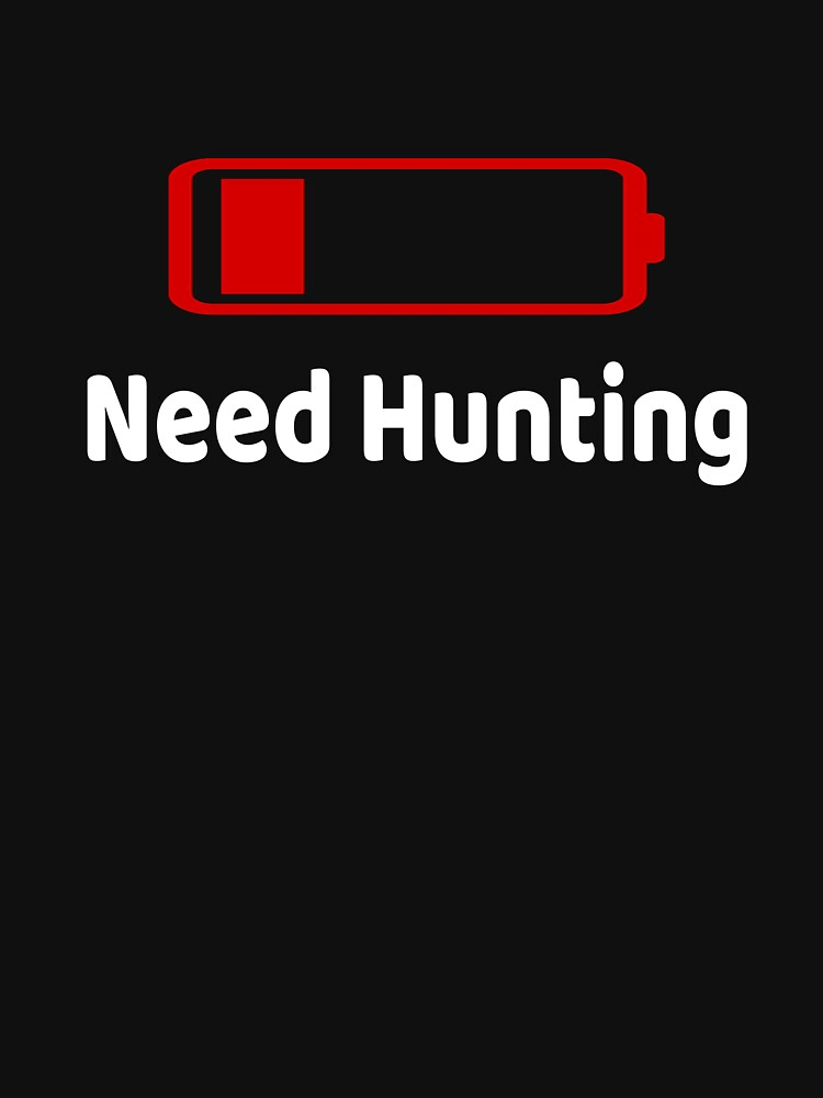 Low Battery Need Hunting TShirt Activities Hobbies Gift by we1000