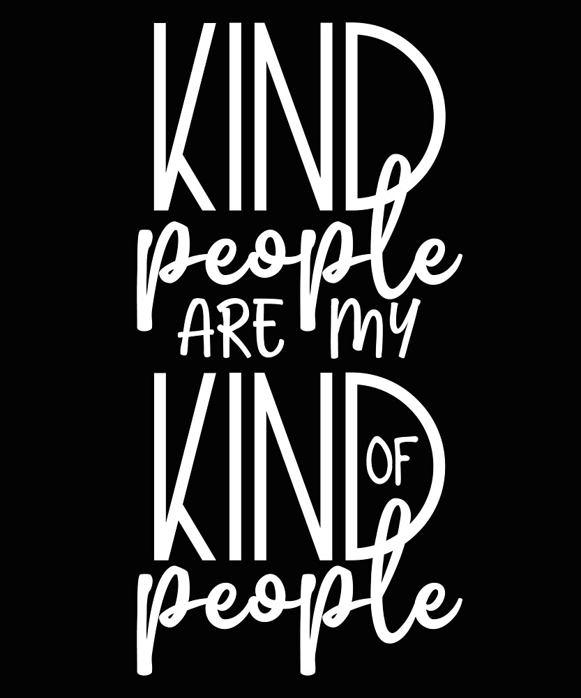 Kind People Are My Kind of People by Pam Larmore