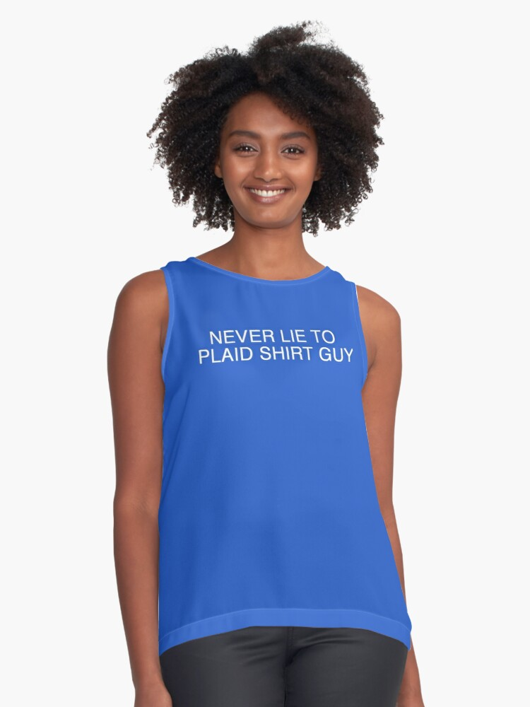 Never Lie to Plaid Shirt Guy Contrast Tank Front