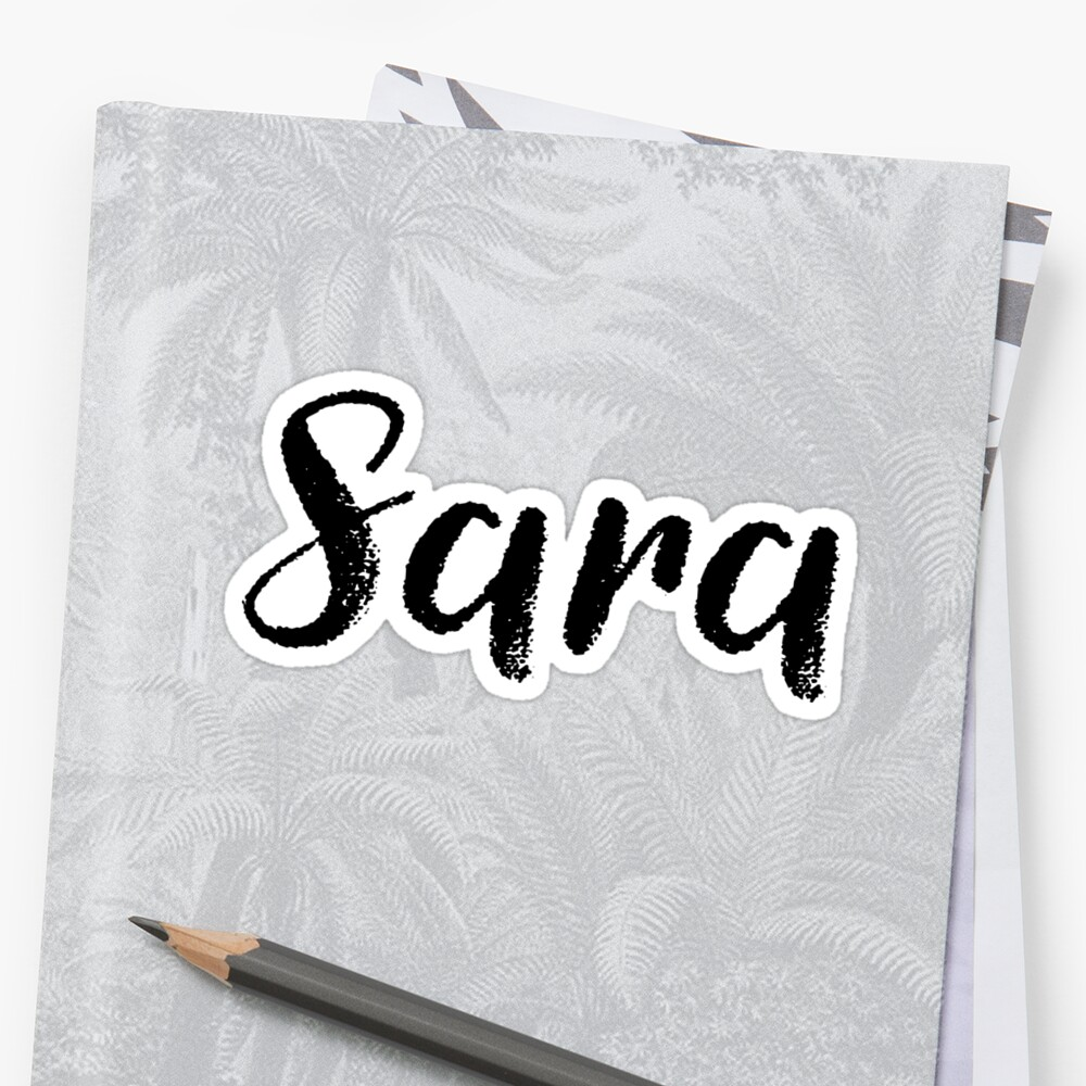 Sara - Girl Names For Wives Daughters Stickers Tees by klonetx