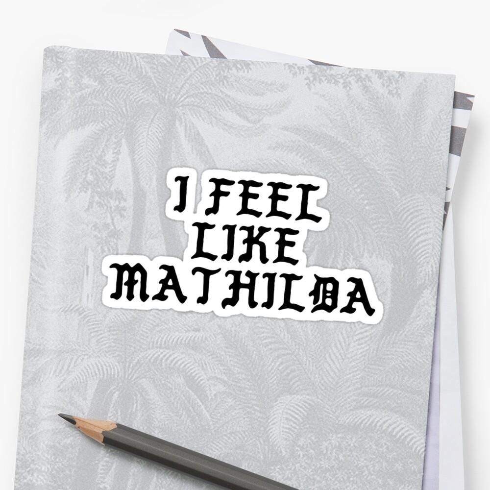 I Feel Like Mathilda - Funny PABLO Parody Name Sticker by audesna