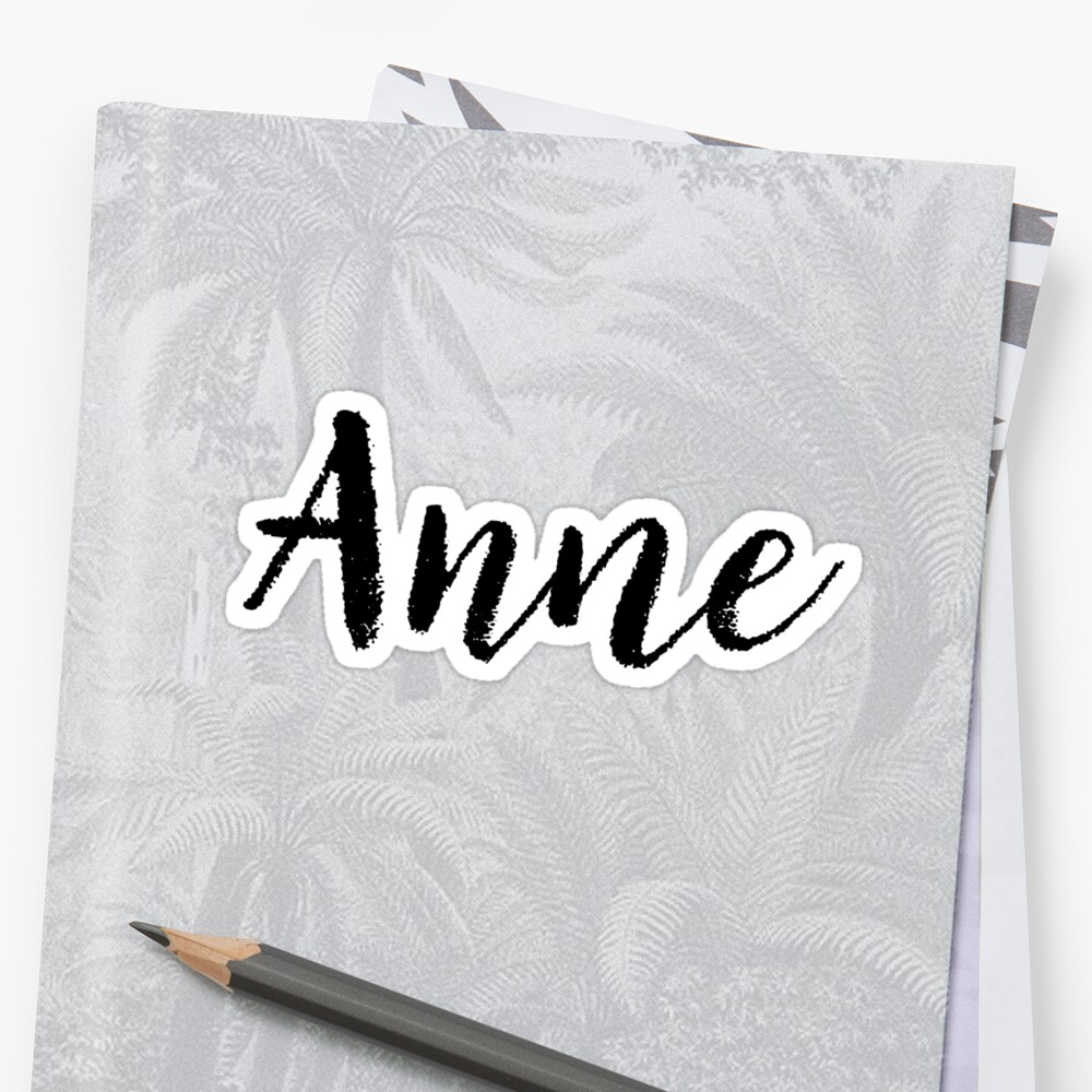 Anne - Name Stickers Tees Birthday by klonetx