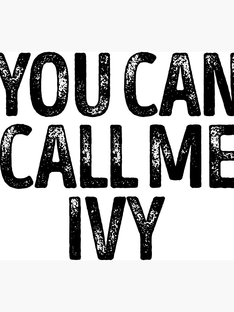 You Can Call Me Ivy - Custom Merch Apparel For Kids by kobiwabx
