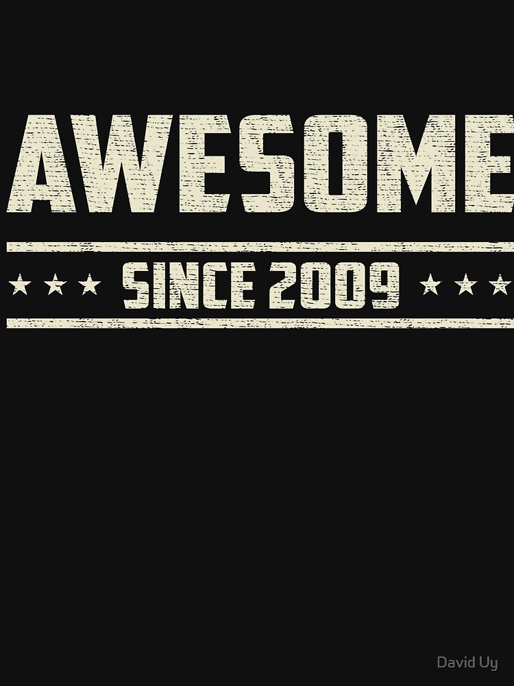 Awesome Since 2009 - Vintage 2009 - Birthday Celebration Gifts by daviduy