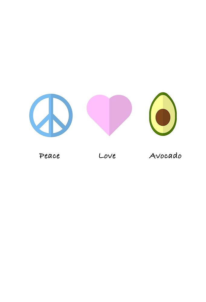 Peace, Love, Avocado by GaeaValley