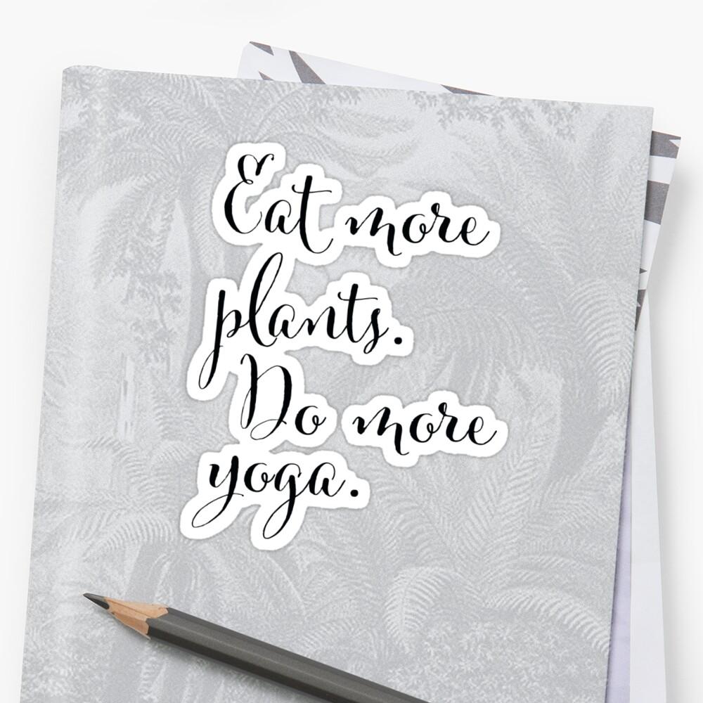 Eat More Plants, Do More Yoga by Jennifer Van Haaften