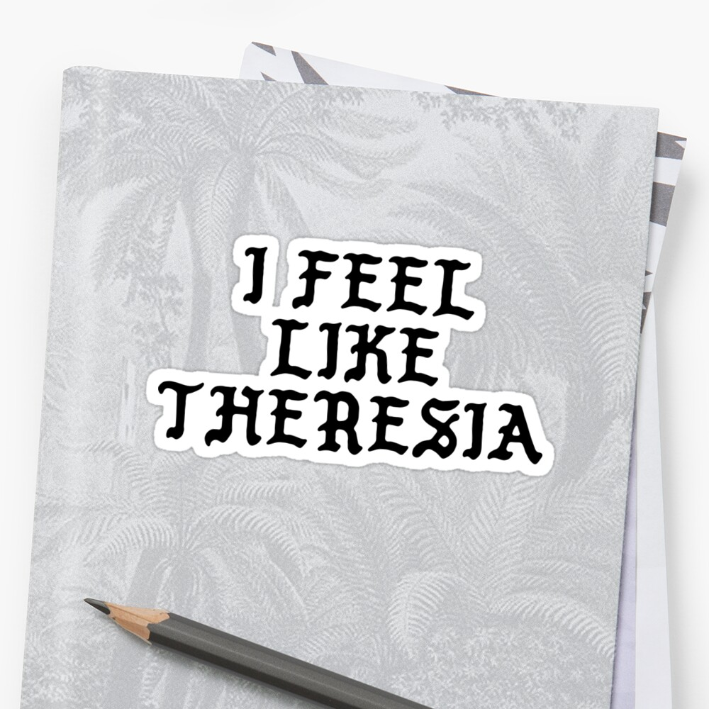 I FEEL LIKE Theresia - Pablo Hipster Name Shirts Sticker Front