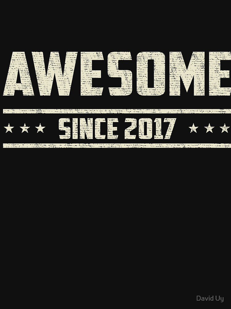 Awesome Since 2017 - Vintage 2017 - Wedding Anniversary - Celebration Gifts by daviduy