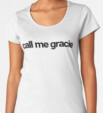 Call Me Gracie - Cool Custom Stickers Shirt Women's Premium T-Shirt