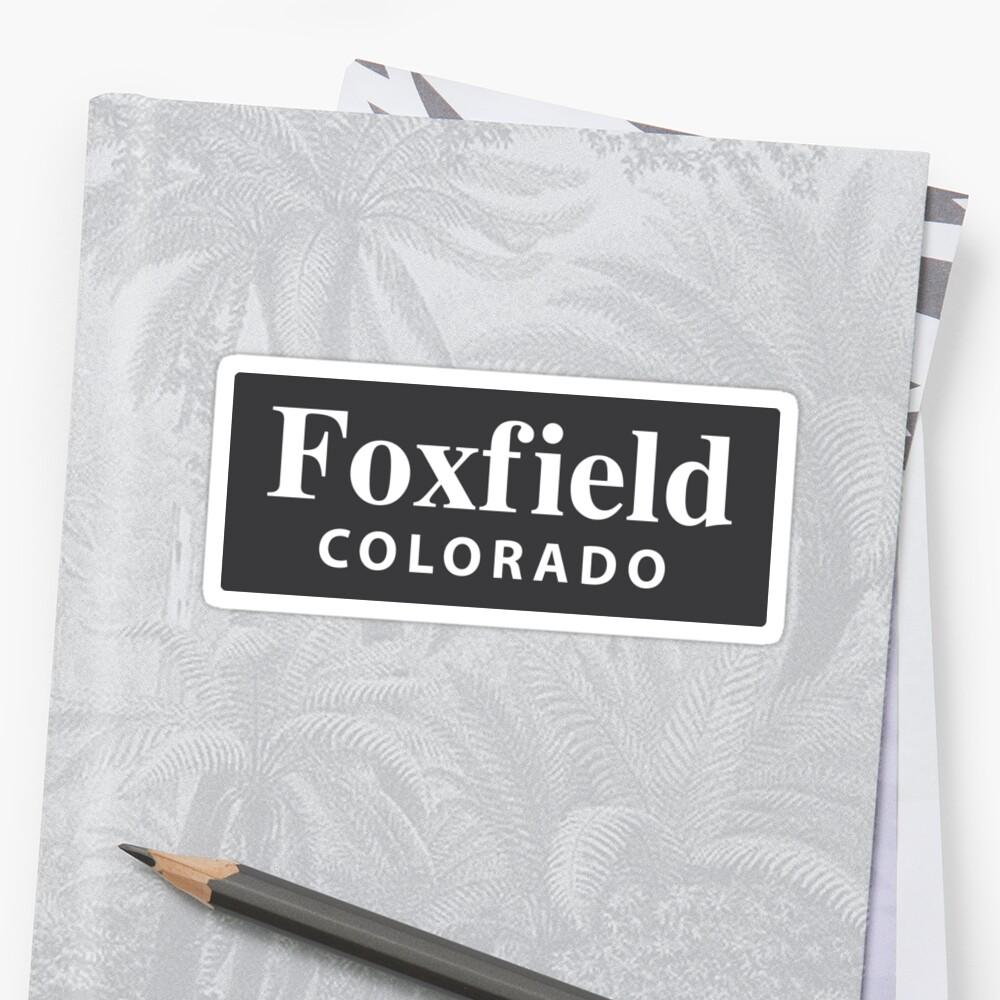 Foxfield, Colorado Sticker Front
