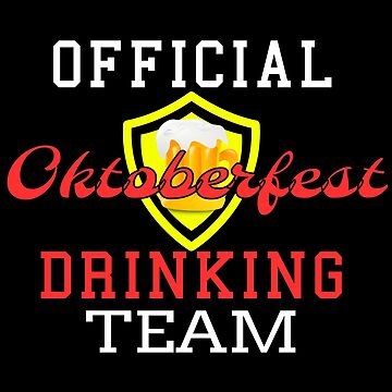 Official Oktoberfest Drinking Team October Fest Beer by CreativeStrike
