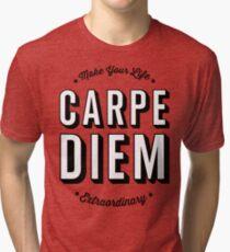 Carpe Diem. Tri-blend T-Shirt