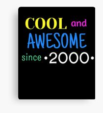 Cool And Awesome Since 2000 Canvas Print