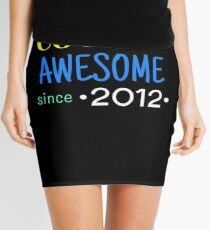 Cool And Awesome Since 2012 Mini Skirt