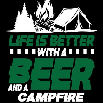Funny Camping with a Beer Tshirt - Campfire Life by chihai