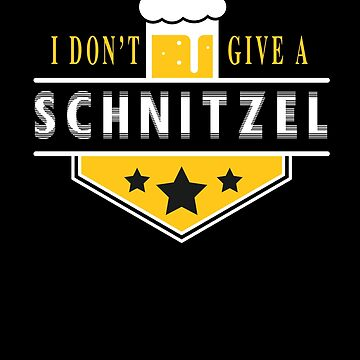 I Don't Give a Schnitzel T-Shirt Oktoberfest Beer festival by chihai