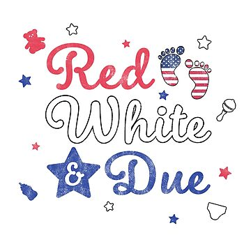 Independence Day Shirt Red White And Due Funny Pregnancy Tee by arnaldog
