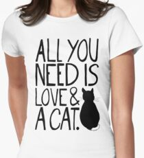 All You Need Is Love and A Cat Women's Fitted T-Shirt